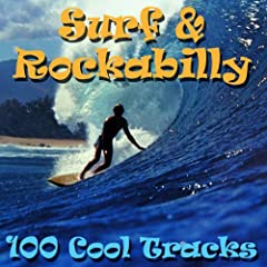 100 Best Surf & Rockabilly Hits (Amazon Edition)