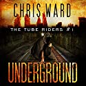 The Tube Riders: Underground Audiobook by Chris Ward Narrated by Mark Capell