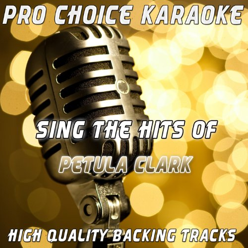 Sing the Hits of Petula Clark (Karaoke Version) (Originally Performed By Petula Clark)