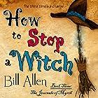 How to Stop a Witch: The Journals of Myrth, Volume 3 Hörbuch von Bill Allen Gesprochen von: Michael Springer