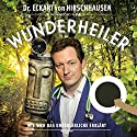 Wunderheiler Performance by Eckart von Hirschhausen Narrated by Eckart von Hirschhausen