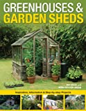 Pat Price Greenhouses & Garden Sheds: Inspiration, Information & Step-By-Step Projects