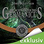 Die Schwerter des Germanicus (Die Saga der Germanen 5) | Jörg Kastner