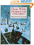 Oscar Wilde Stories For Children (Classic Stories)