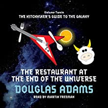 The Restaurant at the End of the Universe | Livre audio Auteur(s) : Douglas Adams Narrateur(s) : Martin Freeman