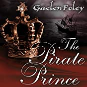 The Pirate Prince: Ascension Trilogy, Book 1 | [Gaelen Foley]