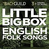 Little Big Box :: English Folk Songs and Madrigals :: English Folk Songs and Madrigals