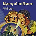 Mystery of the Skymen | Alvin E. Moore