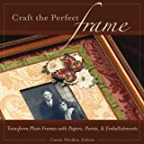 Craft the Perfect Frame