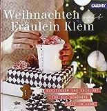 Weihnachten mit Fräulein Klein: Backzauber und Dekolust für die schönste Zeit im Jahr