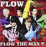 FLOW THE MAX!!!(初回生産限定盤)(DVD付)