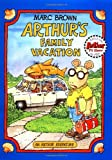 Arthurs Family Vacation: An Arthur Adventure (Arthur Adventure Series)