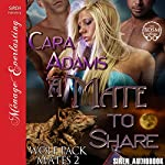 A Mate to Share: Wolf Pack Mates, Book 2 | Cara Adams