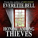 Honor Among Thieves | Everette Bell