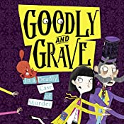 Goodly and Grave in a Deadly Case of Murder: Goodly and Grave, Book 2   Justine Windsor