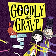 Goodly and Grave in a Deadly Case of Murder: Goodly and Grave, Book 2 | Livre audio Auteur(s) : Justine Windsor Narrateur(s) : Laura Kirman