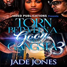 Torn Between a Goon and a Gangsta 3: The Finale Audiobook by Jade Jones Narrated by Katt Kampbell