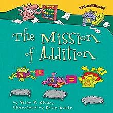 The Mission of Addition | Livre audio Auteur(s) : Brian P. Cleary Narrateur(s) :  Intuitive