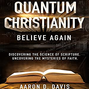 Quantum Christianity: Believe Again Hörbuch