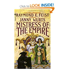 Mistress of the Empire (Empire Trilogy, Bk. 3) by Raymond Feist and Janny Wurts