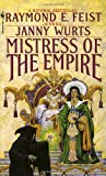 Mistress of the Empire (Empire Trilogy, Bk. 3) (0553561189) by Raymond Feist