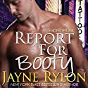 Report For Booty: A Midnight Ink Story Audiobook by Jayne Rylon Narrated by Gregory Salinas
