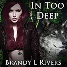 In Too Deep: Others of Edenton, Book 1 (       UNABRIDGED) by Brandy L. Rivers Narrated by Kelley Hazen Storyteller Productions
