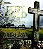 img - for Lost Gold of the Dark Ages: War, Treasure, and the Mystery of the Saxons by Caroline Alexander (2011-10-18) book / textbook / text book