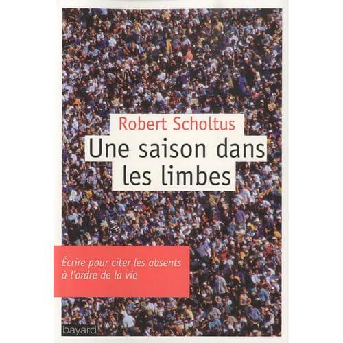 Une saison dans les limbes - Robert Scholtus