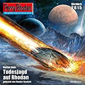 Todesjagd auf Rhodan (Perry Rhodan 2615)   Markus Heitz
