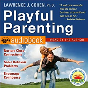 Playful Parenting | [Lawrence J. Cohen]