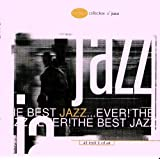 The Best Jazz...Ever