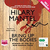 Bring Up the Bodies (       ungekürzt) von Hilary Mantel Gesprochen von: Simon Vance