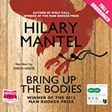 Bring Up the Bodies (       UNABRIDGED) by Hilary Mantel Narrated by Simon Vance