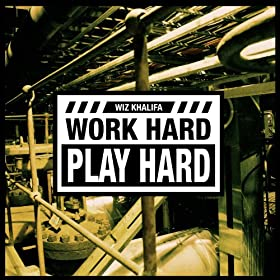work hard play hard clean mp3 download
