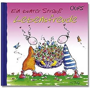 Oups Buch: Ein bunter Strauß Lebensfreude
