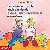 Lena wünscht sich auch ein Handy / Lena hat eine Tierkümmerbande   Kirsten Boie