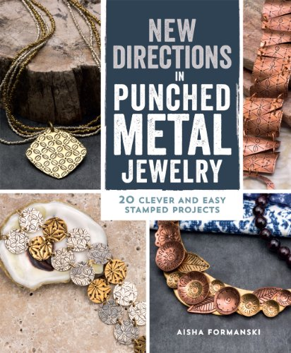 New Directions in Punched Metal Jewelry: 20 Clever and Easy Stamped Projects (Making Stamped Jewelry compare prices)