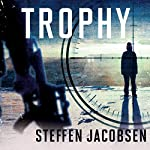 Trophy | Steffen Jacobsen,Charlotte Barslund (translator)