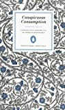 Conspicuous Consumption (Penguin Great Ideas) (0141023988) by Veblen, Thorstein
