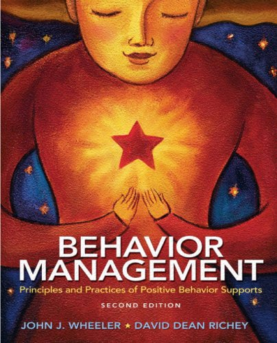 Behavior Management: Principles and Practices of Positive...
