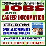 img - for 2008 Recession Survival Guide: Jobs and Career Information, Occupational Outlook Handbook (OOH) 2008-2009, Official Government Job and Career Guidebook, Career Guide to Industries (CD-ROM) book / textbook / text book