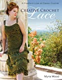 Creative Crochet Lace: A Freeform Look at Classic Crochet