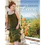 Creative Crochet Lace: A Freeform Look at Classic Crochet ~ Myra Wood