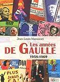 echange, troc Jean-Louis Marzorati - Les années de Gaulle : 1958-1969