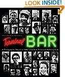 Terminal Bar: A Photographic Record o...