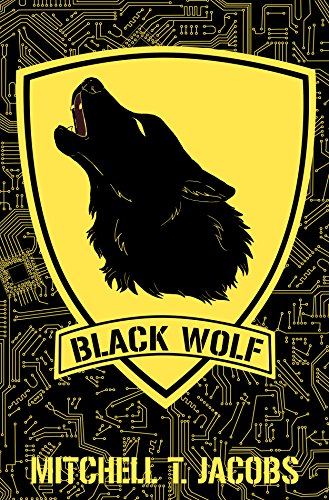 Book: Black Wolf - A World at War Novel by Mitchell T. Jacobs