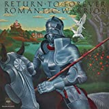 Romantic Warrior by Return to Forever (2011-09-27)