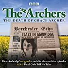 The Archers: The Death of Grace Archer: BBC Radio 4 Full-Cast Dramatisation Radio/TV von  The Archers Gesprochen von: Simon Russell Beale, Ysanne Churchman