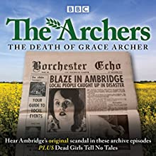 The Archers: The Death of Grace Archer: BBC Radio 4 Full-Cast Dramatisation Radio/TV Program by  The Archers Narrated by Simon Russell Beale, Ysanne Churchman